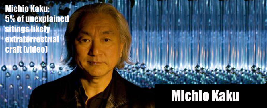 Michio Kaku: 5% of UFO sightings likely alien craft